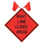 """Right Lane Closed Ahead"" 48"" x48"" Day Sign w/ 2 Flags"