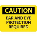 "Caution Sign: Ear And Eye Protection Required - 10"" x 14""' Vinyl Adhesive' C672PB"