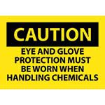 "Caution Sign: Eye And Glove Protection Must Be Worn When Handling Chemicals - 7"" x 10""' Vinyl Adhesive' CU-97225"