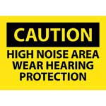 "Caution Sign: High Noise Area Wear Hearing Protection - 10"" x 14""' Rigid Plastic' C521RB"