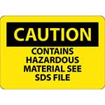 "Caution Sign: Contains Hazardous Material See SDS File - 10"" x 14""' Vinyl Adhesive' C747PB"