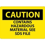 "Caution Sign: Contains Hazardous Material See SDS File - 10"" x 14""' Rigid Plastic' C747RB"