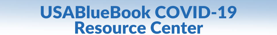 USABlueBook COVID-19 Resource Center