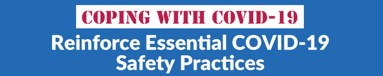 Reinforce Essential COVID-19 Safety Practices