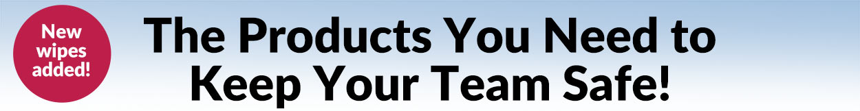 The Products You Need to Keep Your Team Safe!