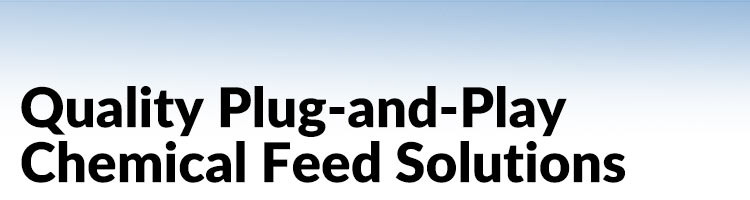 Quality Plug-and-Play Chemical Feed Solutions with PlantPRO™ Systems