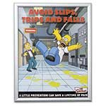 Finally, safety posters that everyone will look at. Employees will study and laugh at posters featuring characters from the hilarious Simpsons television show. Did you know that Homer Simpson once tried a career as a safety inspector? Use Simpsons Safety ...