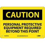 "Caution Sign: Personal Protective Equipment Required Beyond This Point - 7"" x 10""' Rigid Plastic' CU-97218"