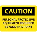 "Caution Sign: Personal Protective Equipment Required Beyond This Point - 10"" x 14""' Aluminum' C395AB"